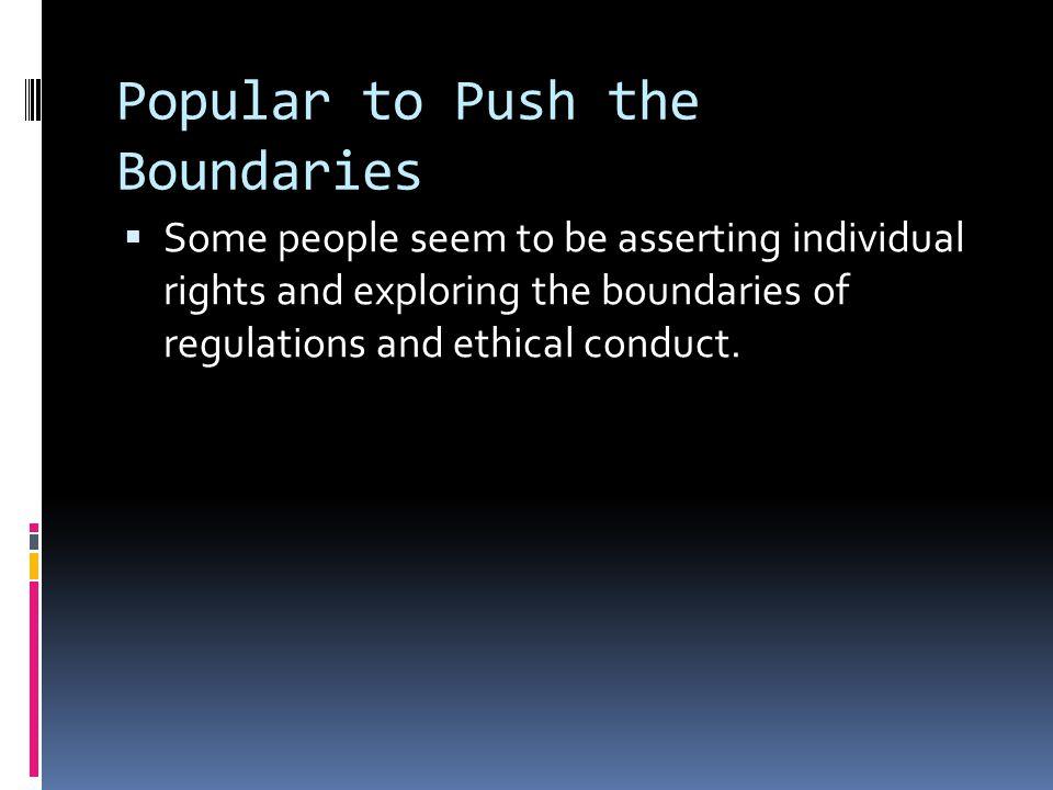 Popular to Push the Boundaries