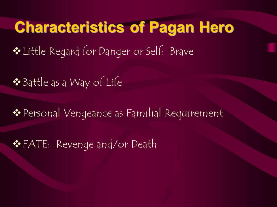Characteristics of Pagan Hero