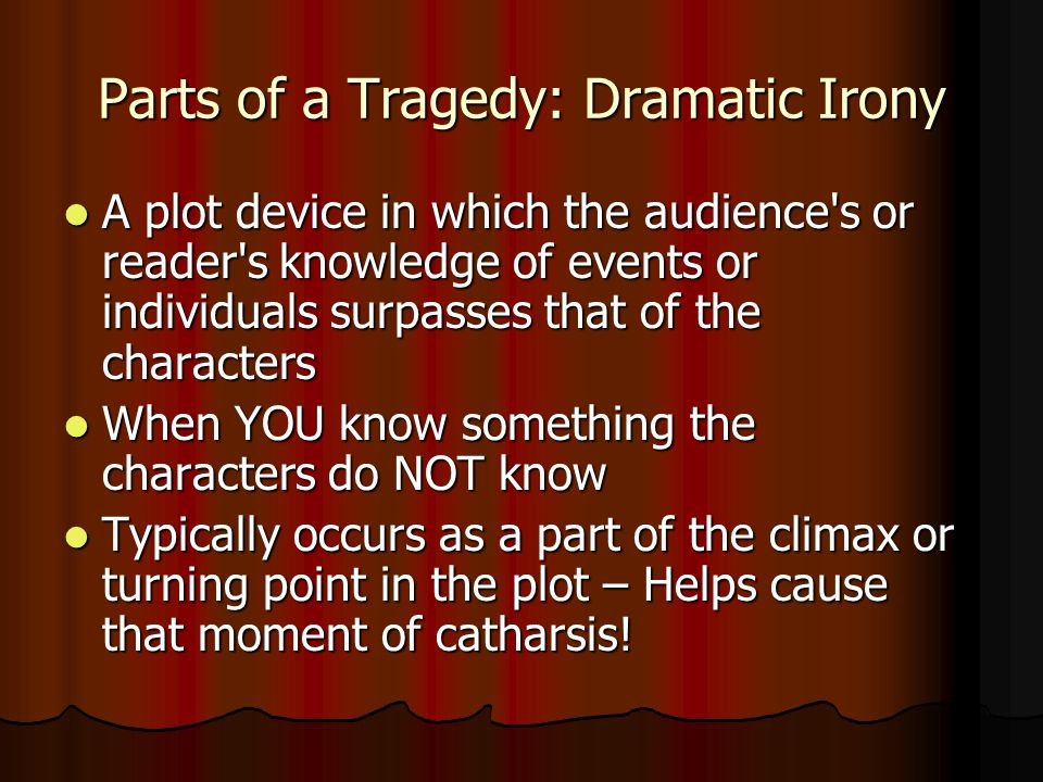 Parts of a Tragedy: Dramatic Irony