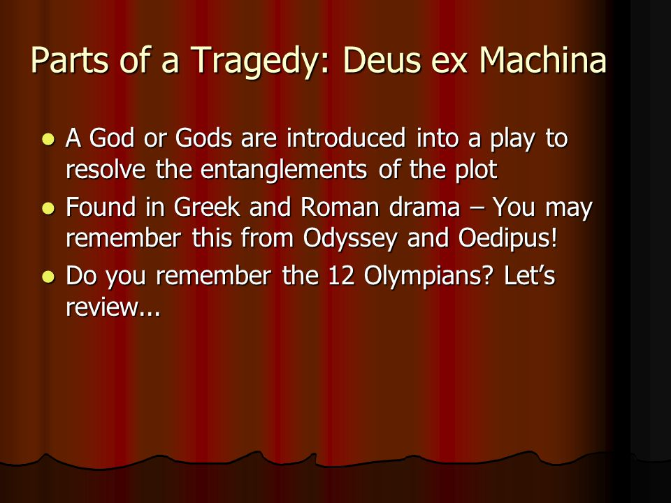 Parts of a Tragedy: Deus ex Machina