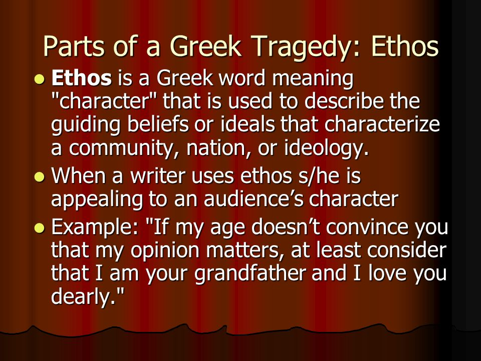 Parts of a Greek Tragedy: Ethos