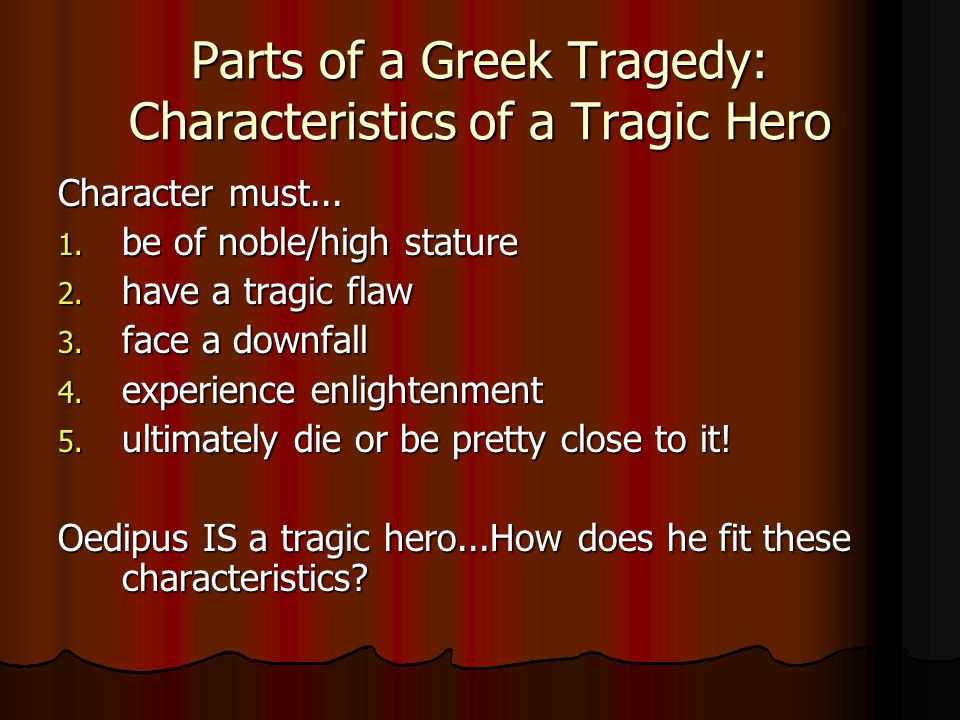 Parts of a Greek Tragedy: Characteristics of a Tragic Hero