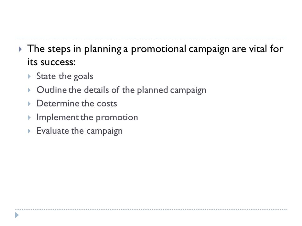 The steps in planning a promotional campaign are vital for its success: