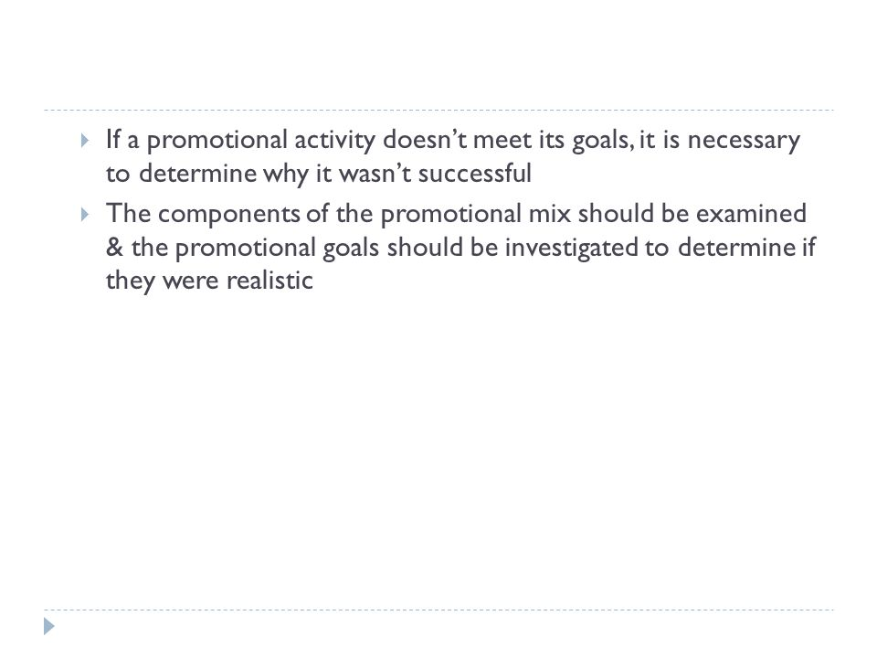 If a promotional activity doesn't meet its goals, it is necessary to determine why it wasn't successful