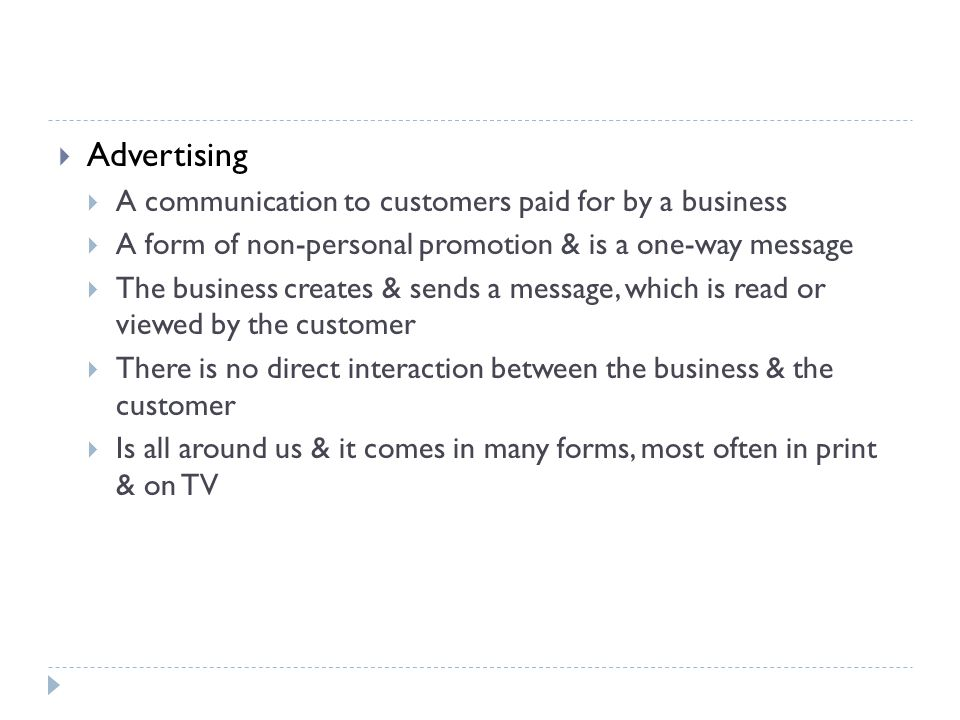 Advertising A communication to customers paid for by a business