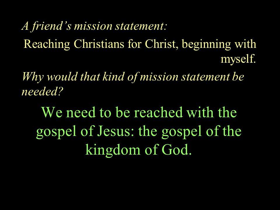 A friend's mission statement: