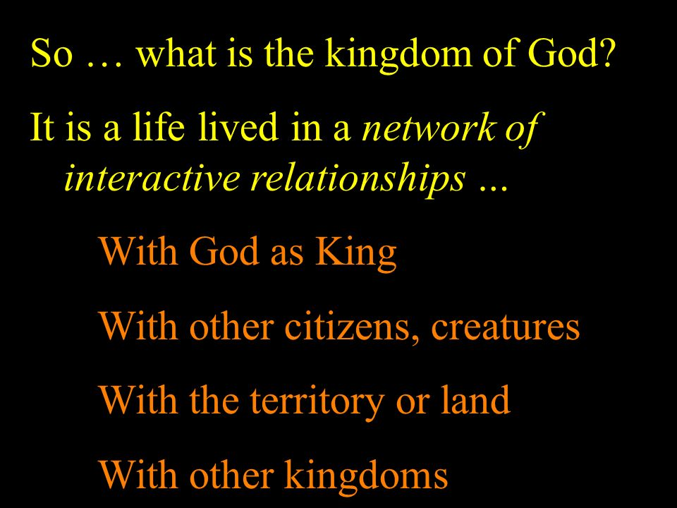 So … what is the kingdom of God