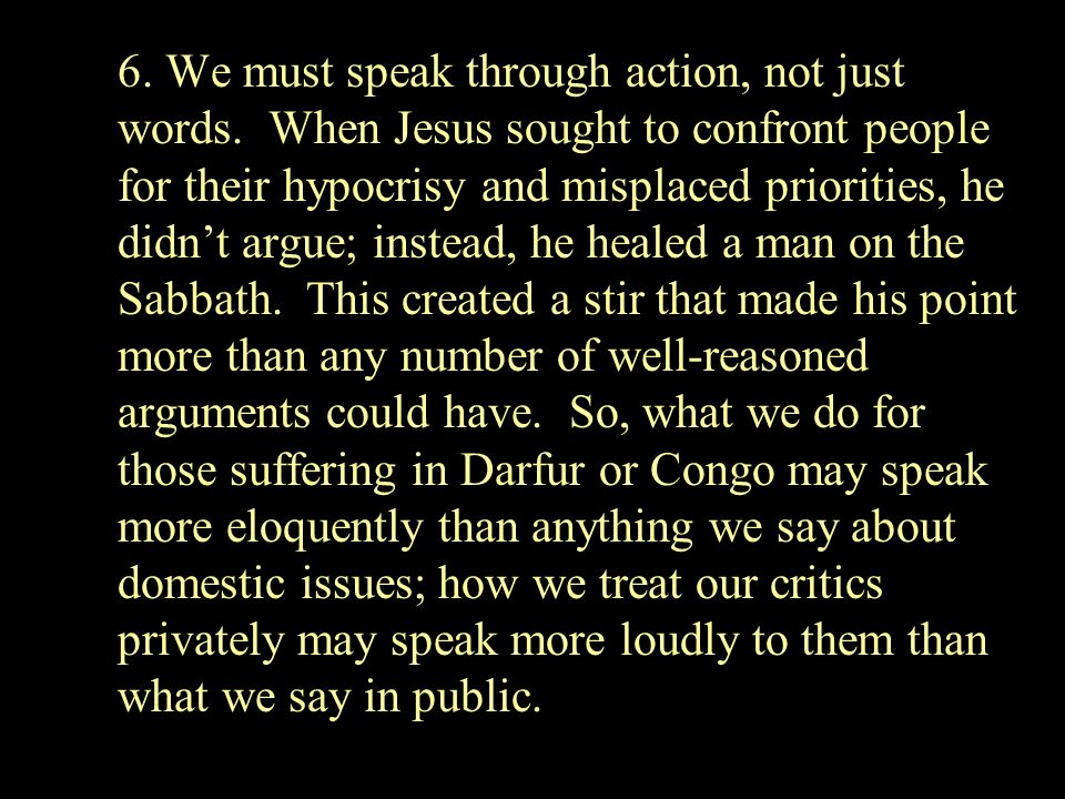 6. We must speak through action, not just words