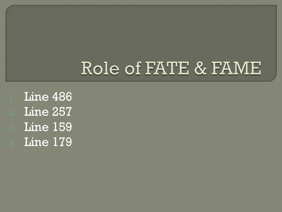 Role of FATE & FAME Line 486 Line 257 Line 159 Line 179