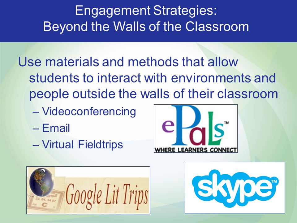 Engagement Strategies: Beyond the Walls of the Classroom