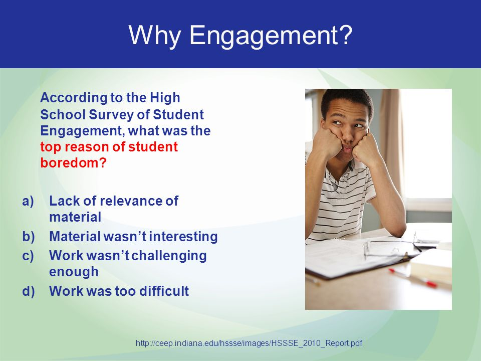 Why Engagement According to the High School Survey of Student Engagement, what was the top reason of student boredom