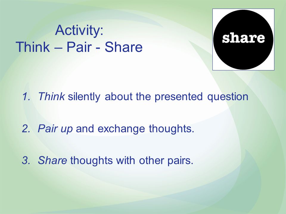 Activity: Think – Pair - Share
