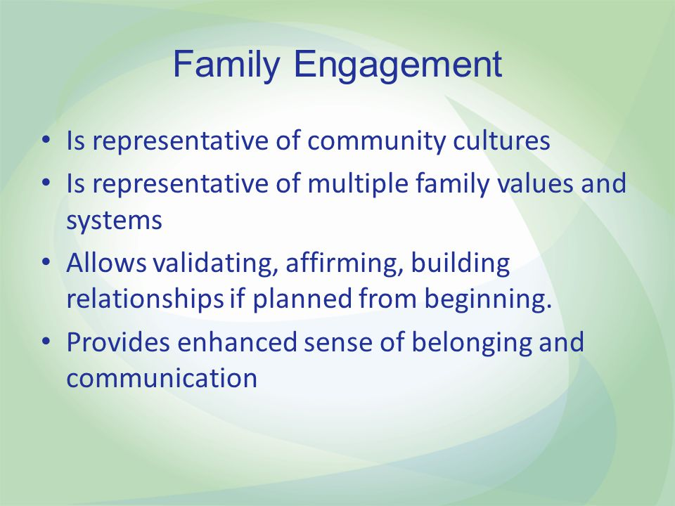 Family Engagement Is representative of community cultures