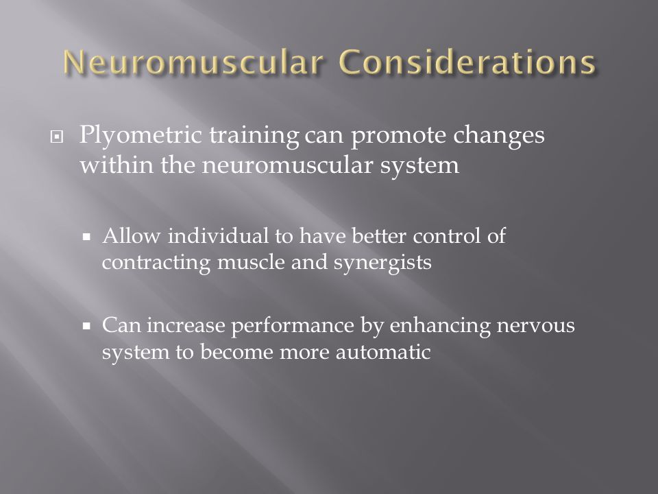 Neuromuscular Considerations