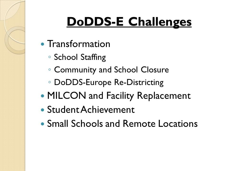 DoDDS-E Challenges Transformation MILCON and Facility Replacement