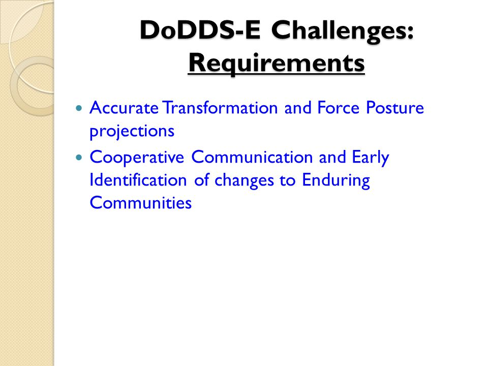 DoDDS-E Challenges: Requirements