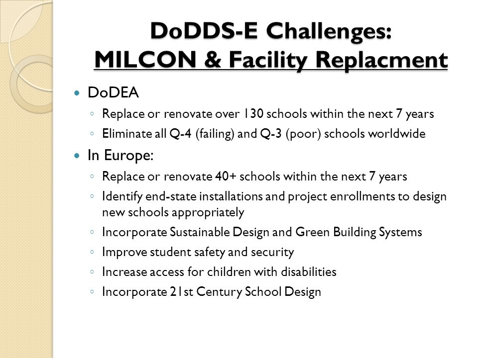 DoDDS-E Challenges: MILCON & Facility Replacment