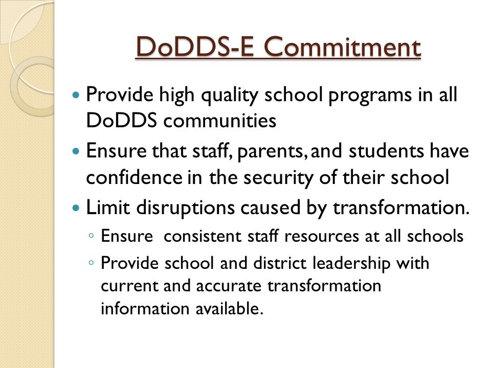 DoDDS-E Commitment Provide high quality school programs in all DoDDS communities.