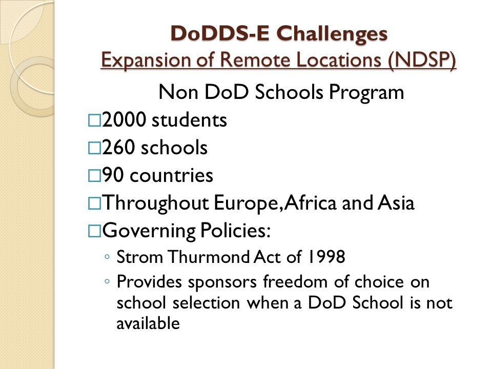 DoDDS-E Challenges Expansion of Remote Locations (NDSP)