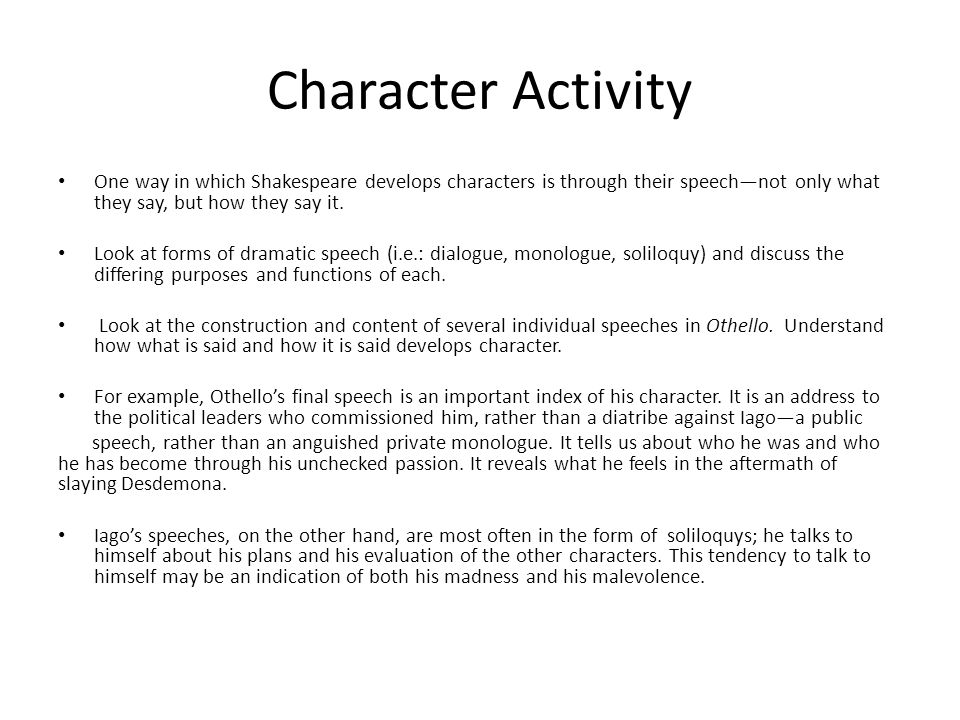 Character Activity One way in which Shakespeare develops characters is through their speech—not only what they say, but how they say it.