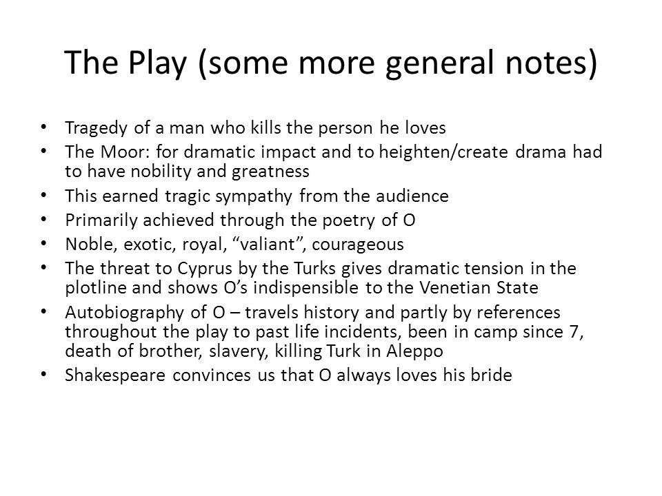The Play (some more general notes)