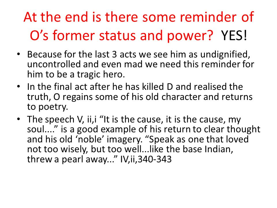 At the end is there some reminder of O's former status and power YES!