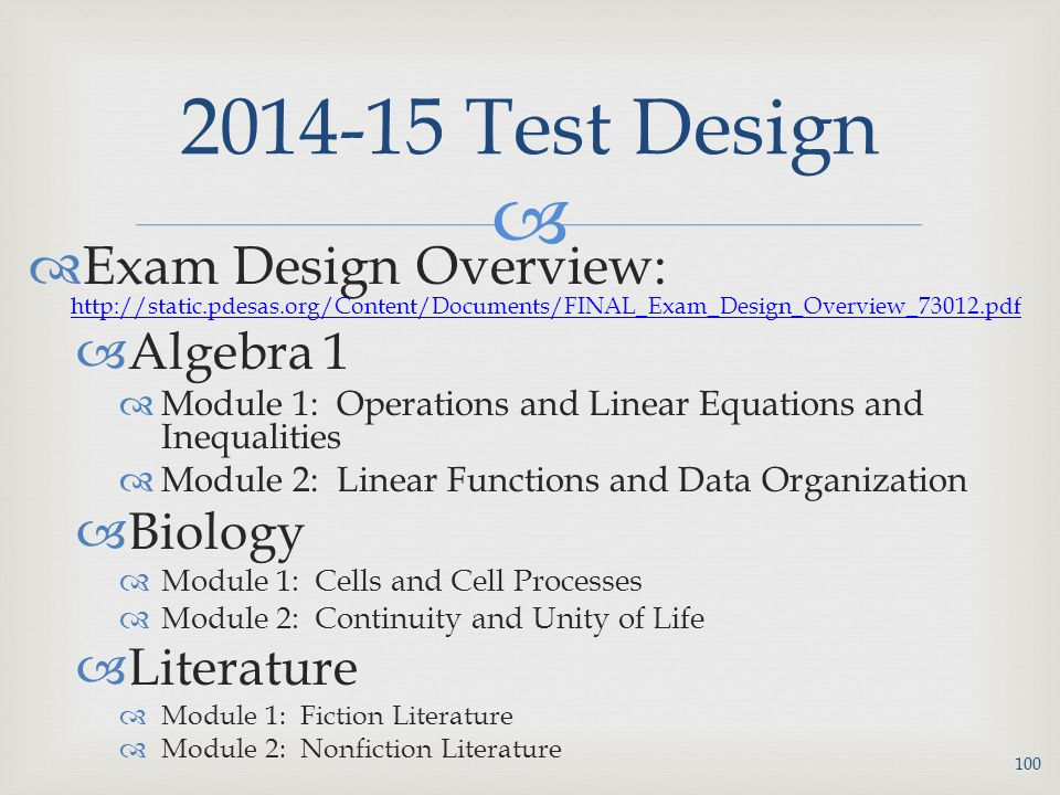 2014-15 Test Design Exam Design Overview: http://static.pdesas.org/Content/Documents/FINAL_Exam_Design_Overview_73012.pdf.