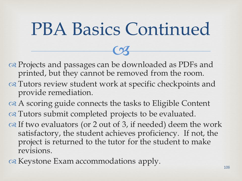 PBA Basics Continued Projects and passages can be downloaded as PDFs and printed, but they cannot be removed from the room.