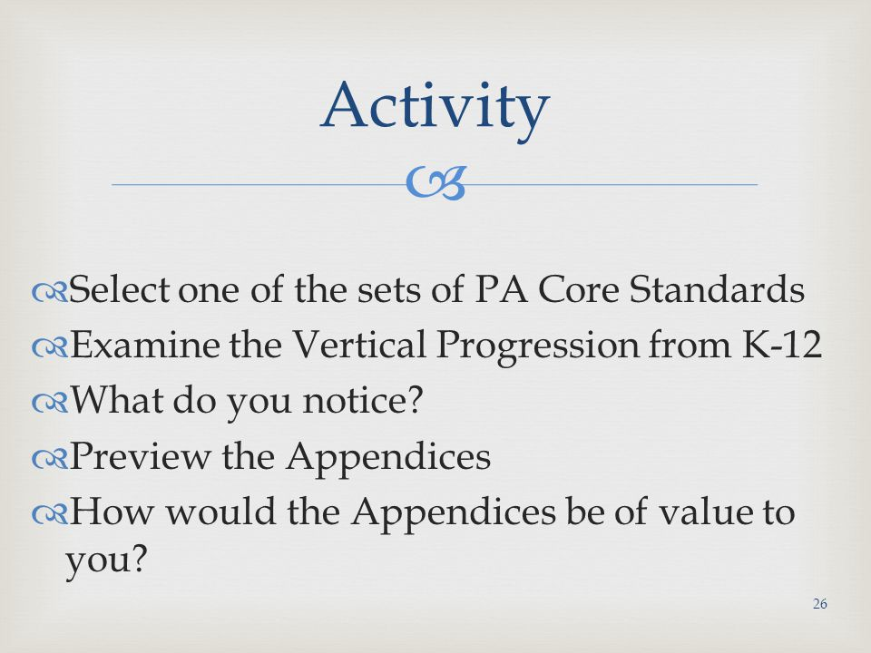 Activity Select one of the sets of PA Core Standards