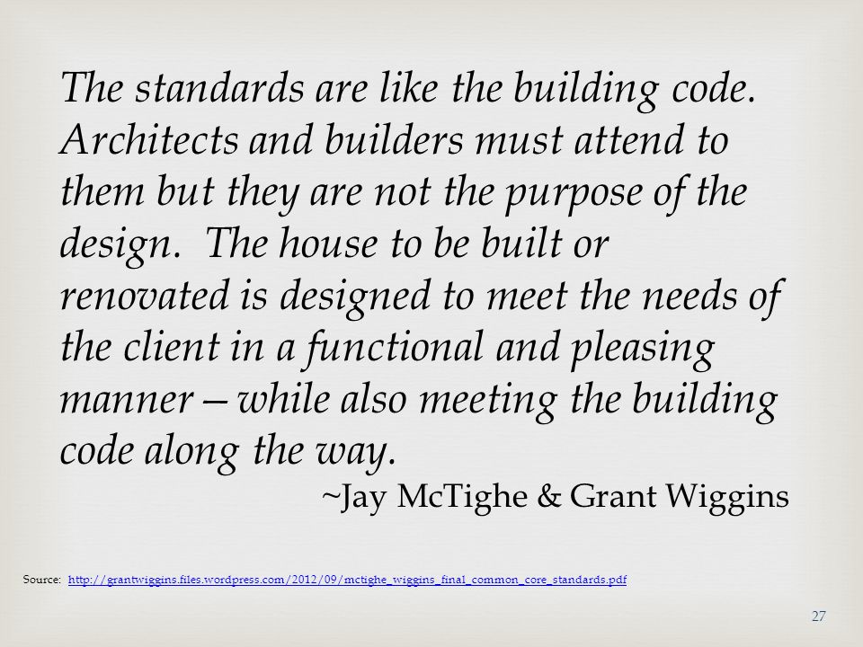 The standards are like the building code