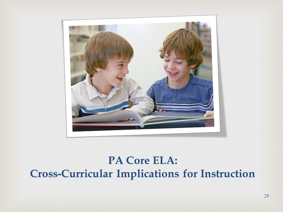 PA Core ELA: Cross-Curricular Implications for Instruction