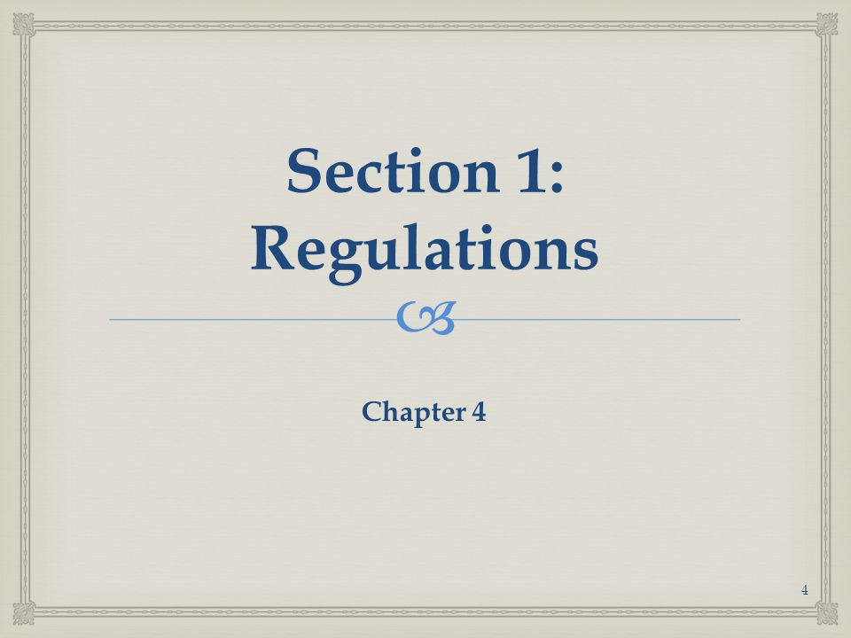 Section 1: Regulations Chapter 4