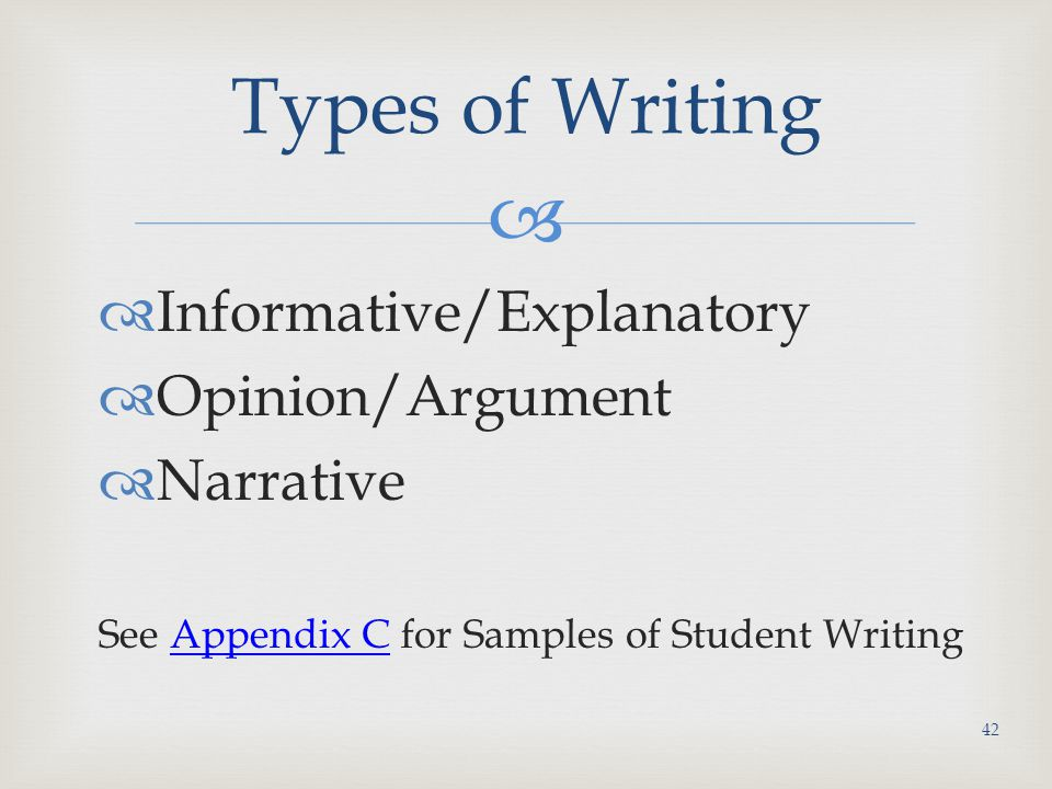 Types of Writing Informative/Explanatory Opinion/Argument Narrative