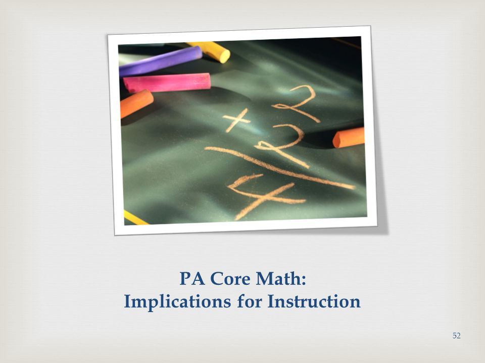 PA Core Math: Implications for Instruction