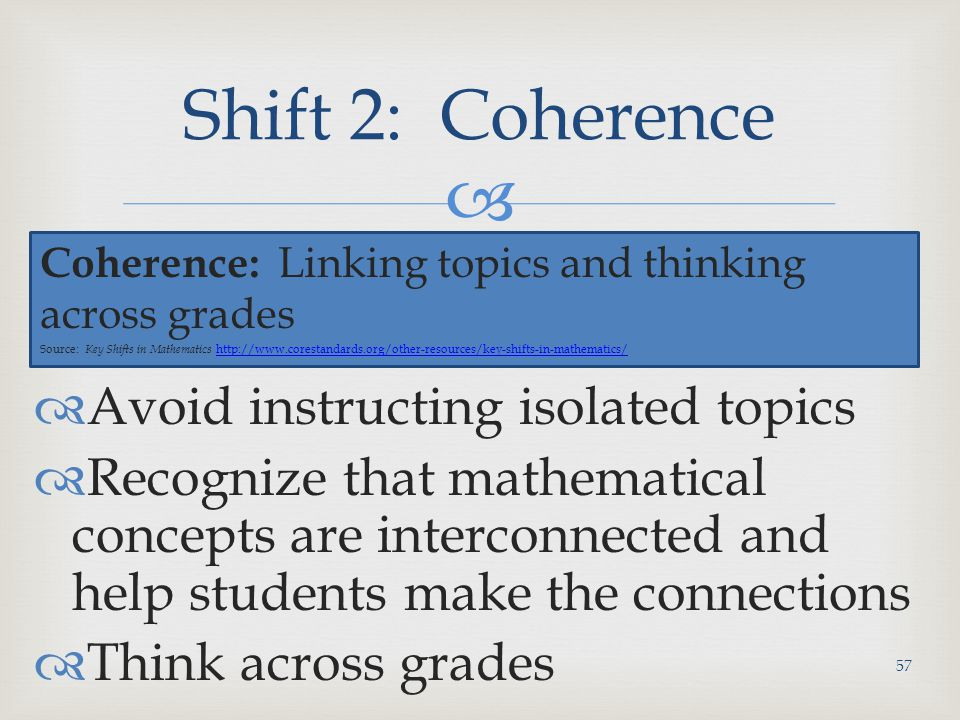 Shift 2: Coherence Avoid instructing isolated topics