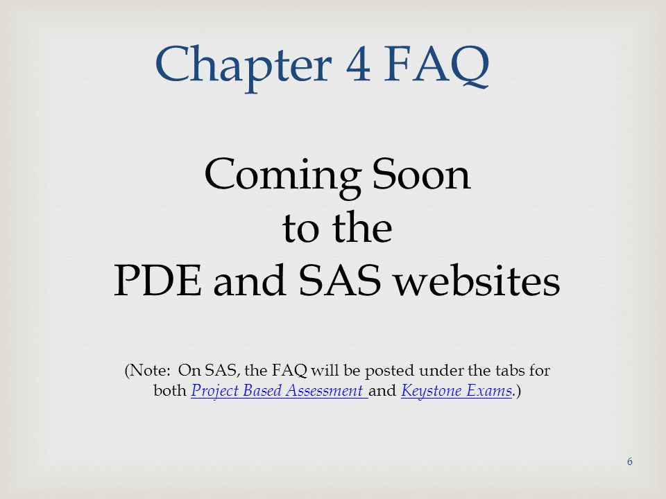 Chapter 4 FAQ Coming Soon to the PDE and SAS websites