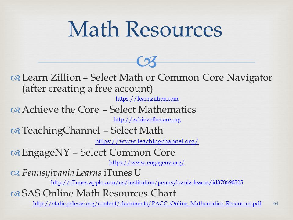 Math Resources Learn Zillion – Select Math or Common Core Navigator (after creating a free account)