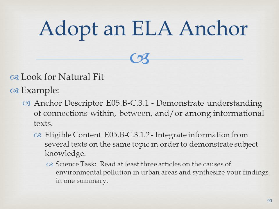 Adopt an ELA Anchor Look for Natural Fit Example: