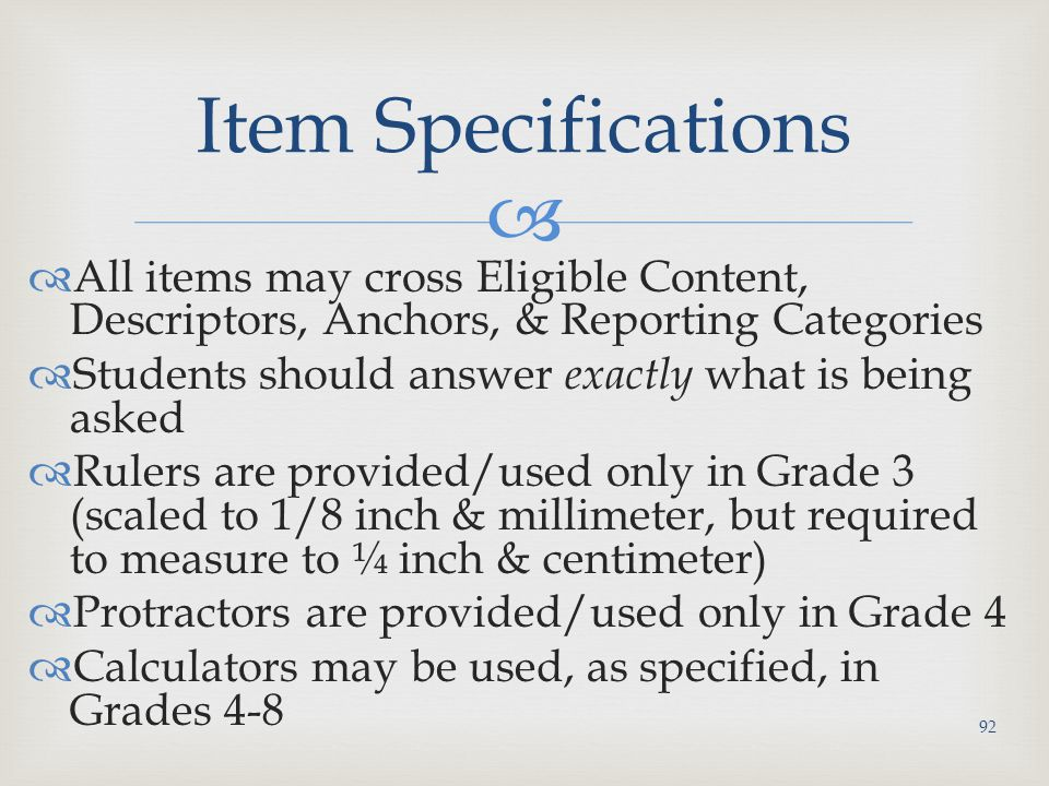 Item Specifications All items may cross Eligible Content, Descriptors, Anchors, & Reporting Categories.