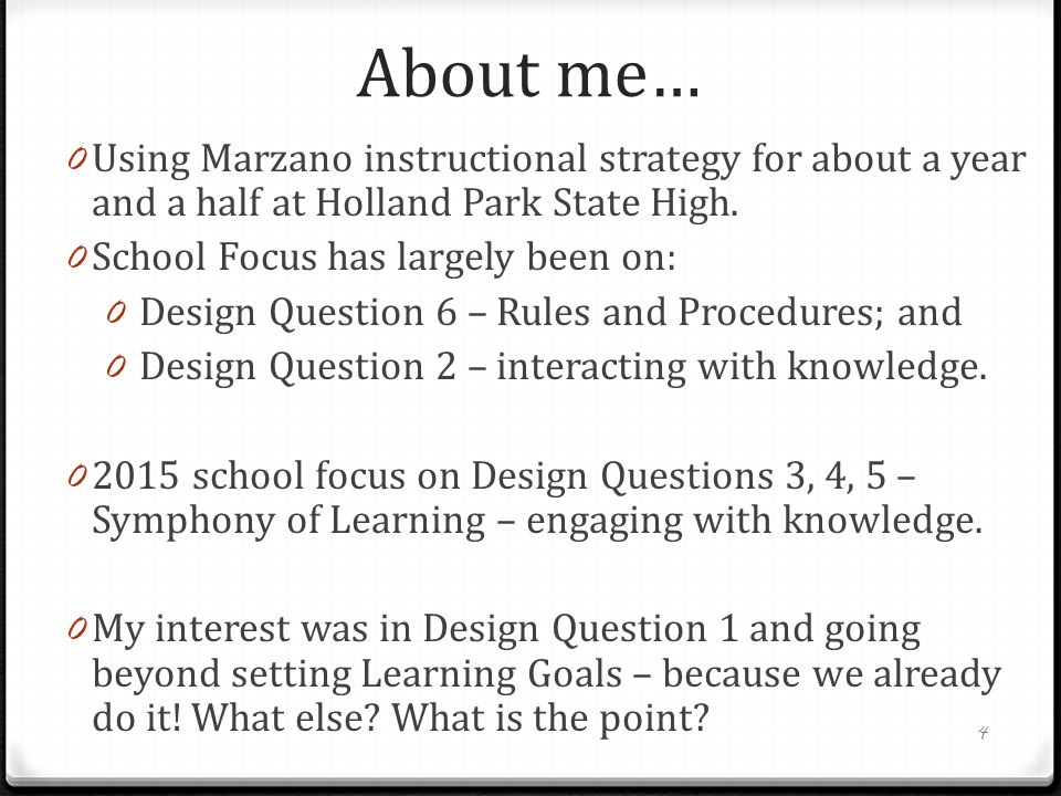 About me… Using Marzano instructional strategy for about a year and a half at Holland Park State High.