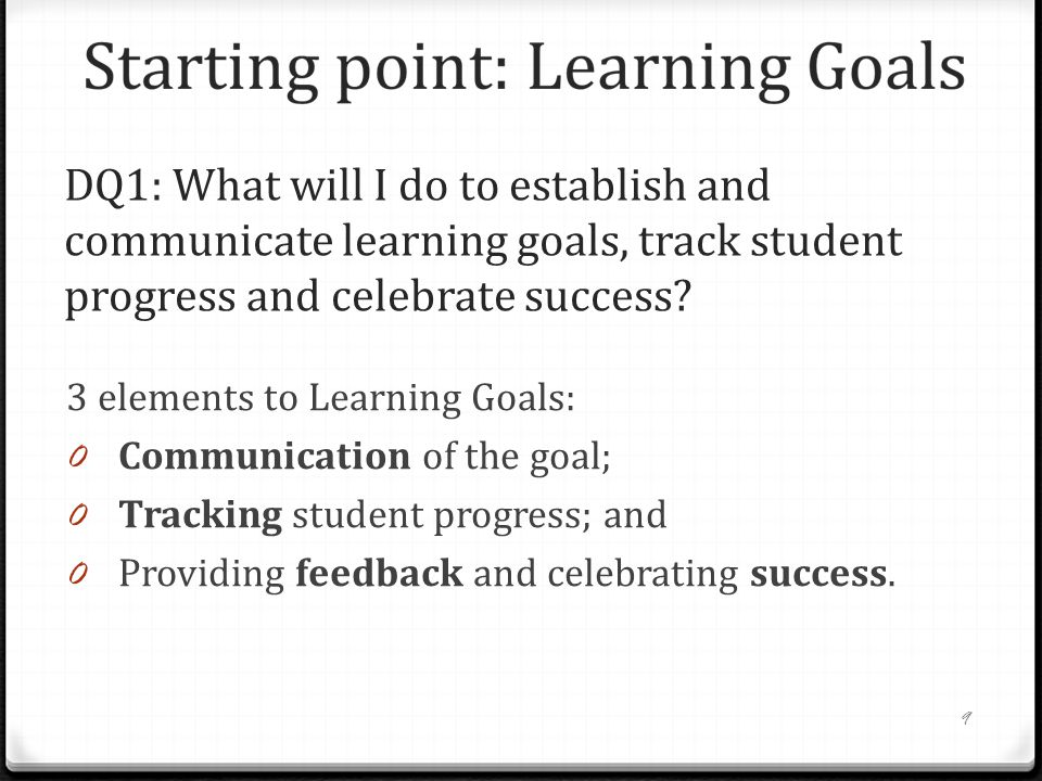 DQ1: What will I do to establish and communicate learning goals, track student progress and celebrate success