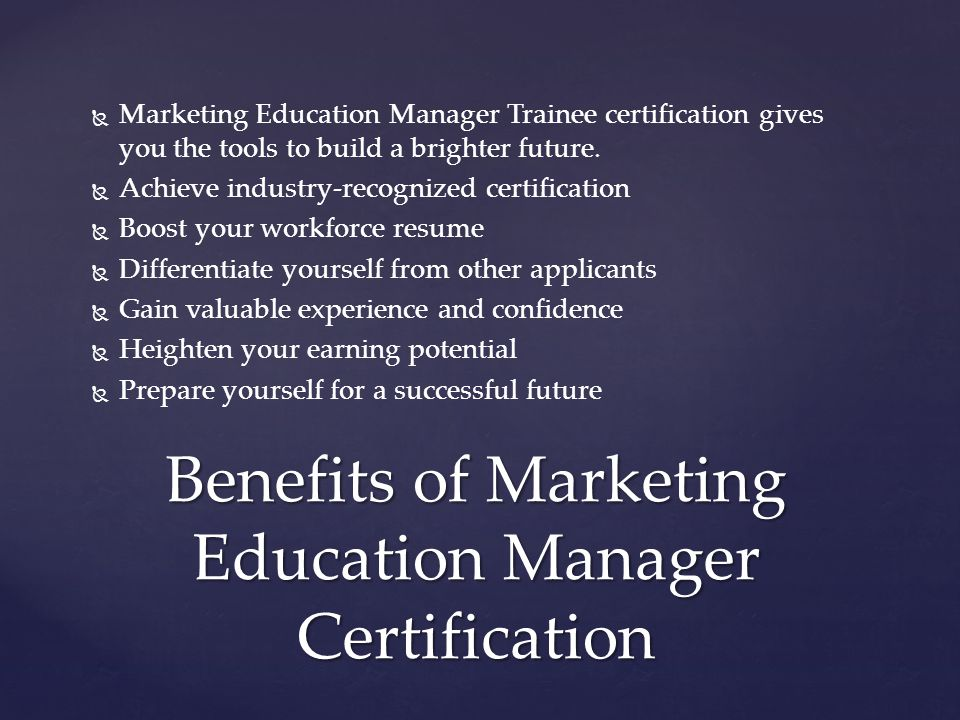 Benefits of Marketing Education Manager Certification