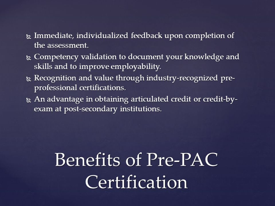 Benefits of Pre-PAC Certification