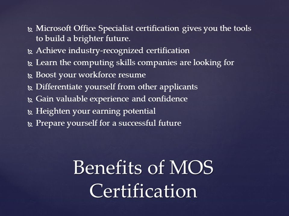 Benefits of MOS Certification