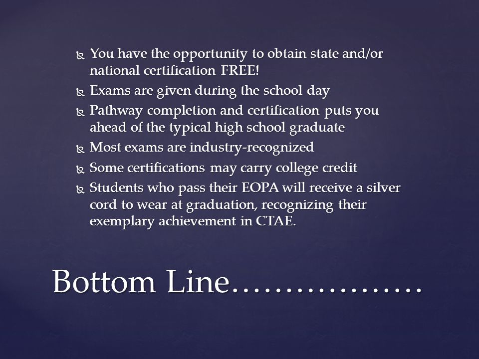 You have the opportunity to obtain state and/or national certification FREE!