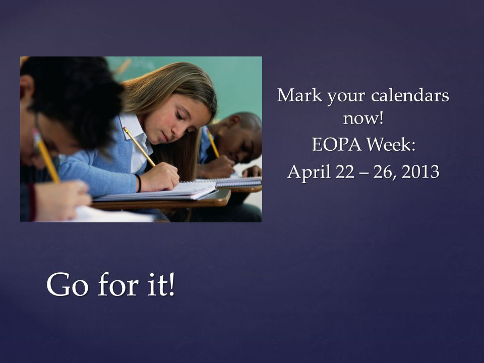 Mark your calendars now! EOPA Week: April 22 – 26, 2013