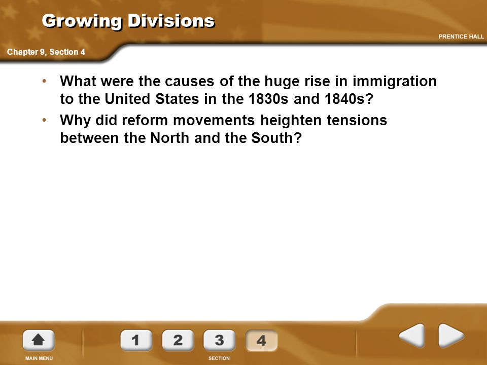 Growing Divisions Chapter 9, Section 4. What were the causes of the huge rise in immigration to the United States in the 1830s and 1840s