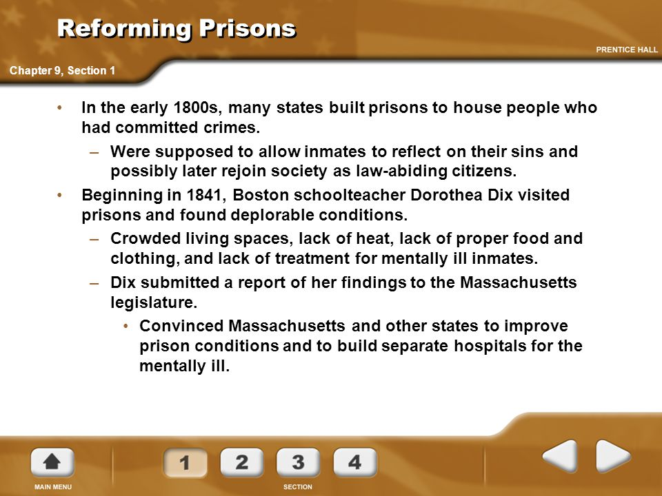 Reforming Prisons Chapter 9, Section 1. In the early 1800s, many states built prisons to house people who had committed crimes.