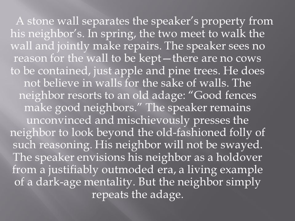 A stone wall separates the speaker's property from his neighbor's