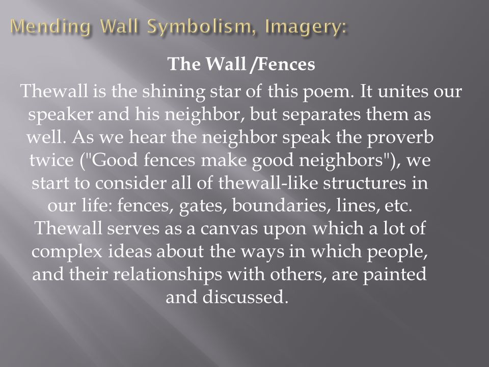 physical and mental division in the poems mending wall and home burial by robert frost The poems mending wall and home burial are about division, both on a physical level and on a mental levelmending wall on first reading is a very simplistic poem about the annual repairing of a wall but after closer reading we can see it has a darker meaning.